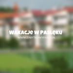 Wakacje w Pasłęku
